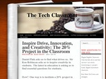 "Inspire Drive, Innovation, and Creativity: The 20% Project in the Classroom "" The Tech Classroom"